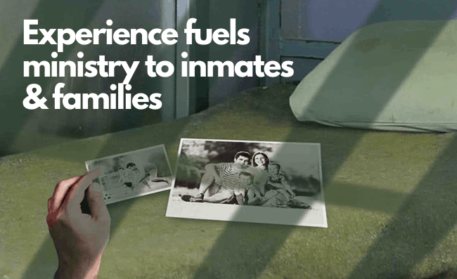 Experience fuels ministry to families and inmates