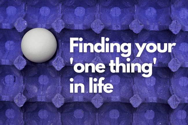 A Mission from God: Finding your 'one thing' in life